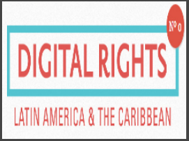 Presentamos Digital Rights: Latin América & The Caribbean